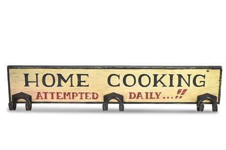 """""""Home Cooking Attempted Daily"""" Sign"""